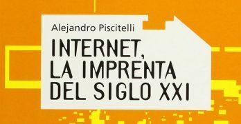Portada del libro Internet: la imprenta del siglo XXI, de Alejandro Piscitelli
