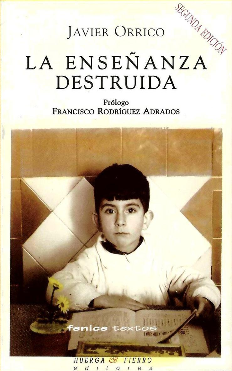 Portada del libro La enseñanza destruida, de Javier Orrico