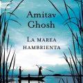 La marea hambrienta, del novelista indio Amitav Ghosh