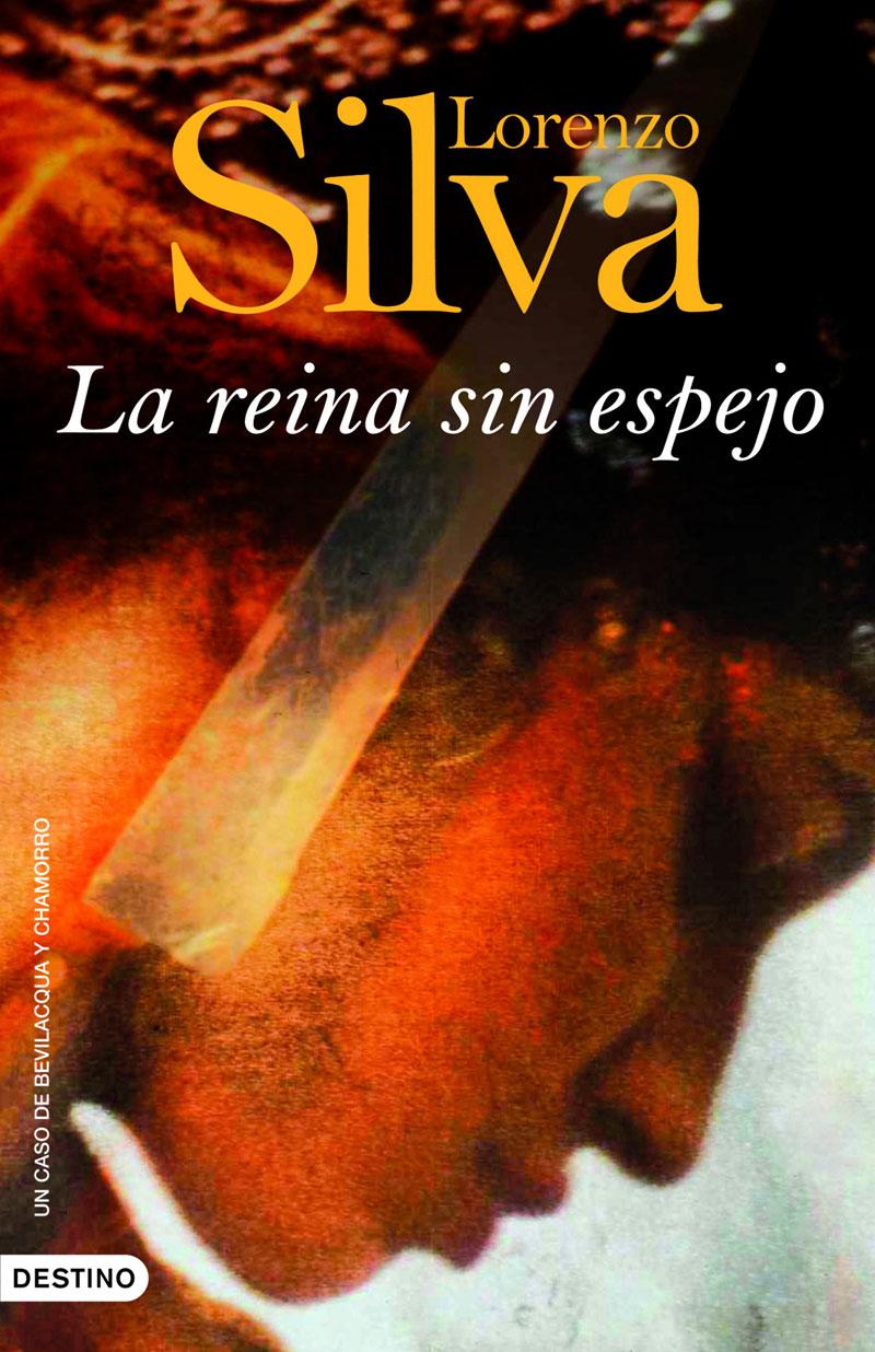 Portada de la novela La reina sin espejo, del escritor español Lorenzo Silva