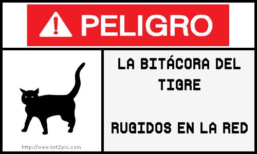 Peligro: La Bitácora del Tigre. Rugidos en la Red