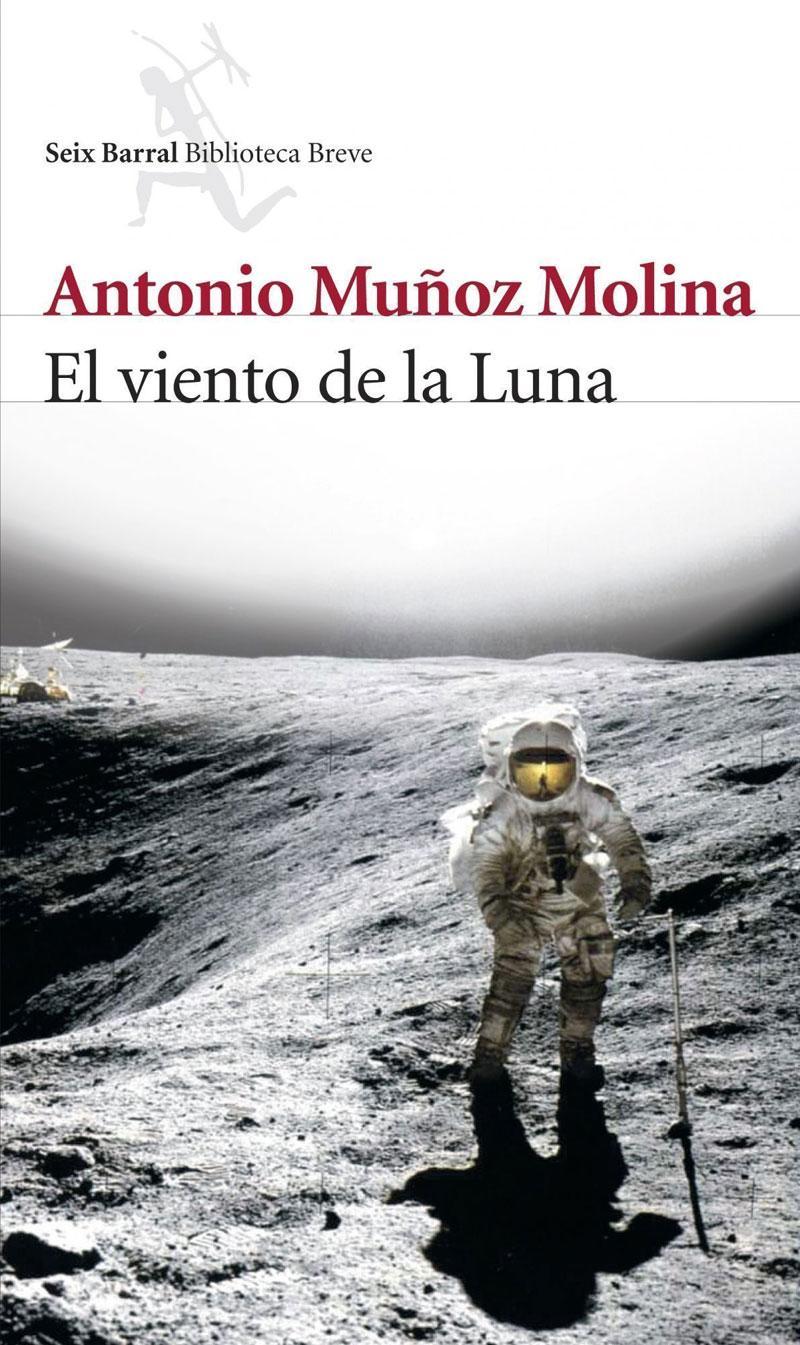 Portada de la novela El viento de la luna, del escritor español Antonio Muñoz Molina
