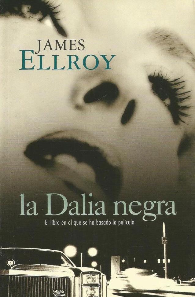 Portada de la novela La dalia negra, del escritor norteamericano James Ellroy