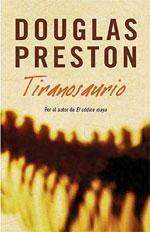 Portada de la novela Tiranosaurio, de Douglas Preston