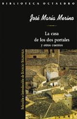 Portada del libro La casa de los dos portales y otros cuentos, de José María Merino
