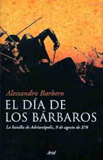 Portada del libro El día de los bárbaros. La batalla de Adrianópolis, de Alessandro Barbero