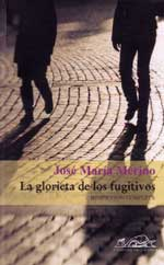 Portada de La glorieta de los fugitivos, de José María Merino