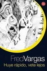 Huye rápido, vete lejos, de Fred Vargas