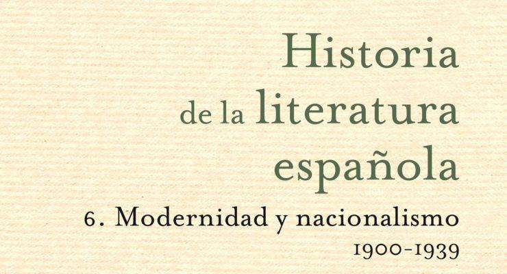 Portada del libro Historia de la Literatura Española, 6. Modernidad y nacionalismo (1900-1936), de José-Carlos Mainer