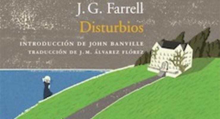 Una deliciosa tragicomedia irlandesa: Disturbios, de J.G. Farrell