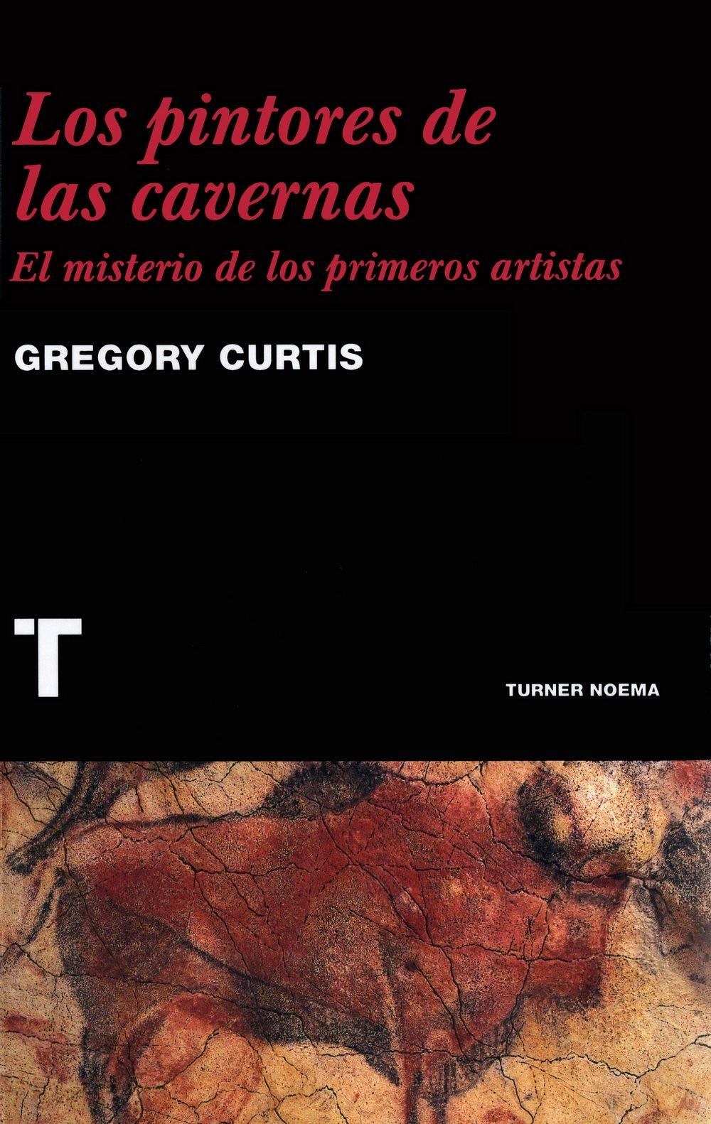 Portada de Los pintores de las cavernas, de Gregory Curtis